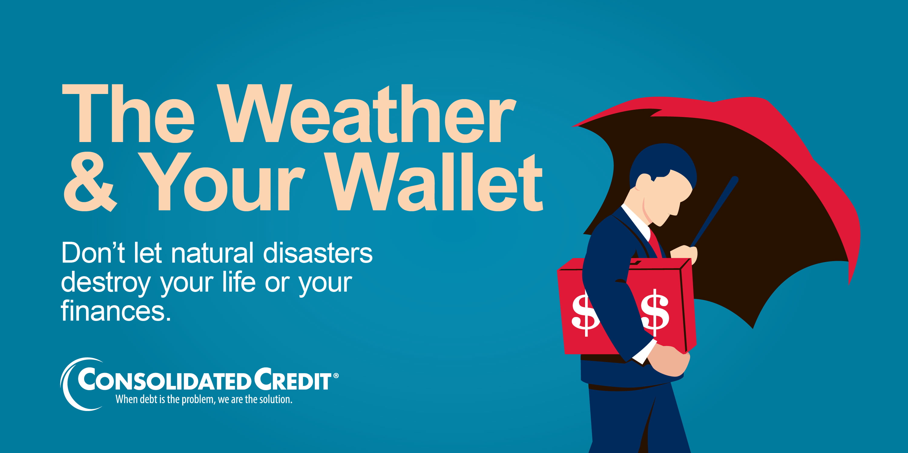 The Weather and Your Wallet - Don't let natural disasters destroy your life or your finances