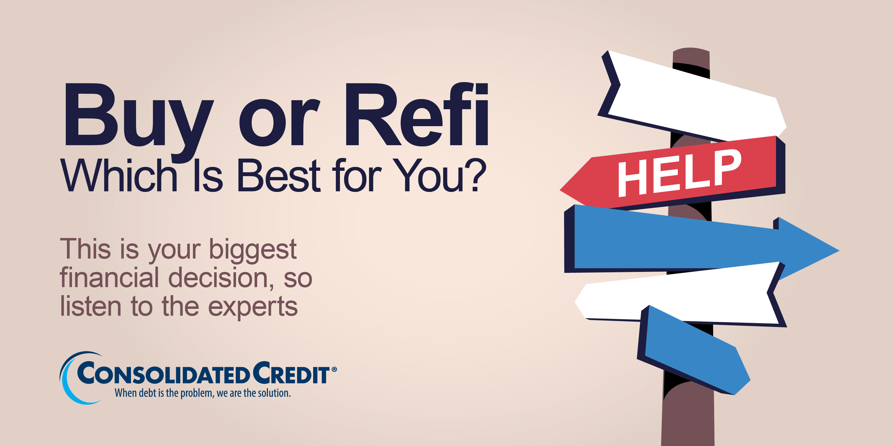 Buy or Refi - Which is Best for You? This is your biggest financial decision, so listen to the experts