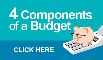 4 Components of a Budget - CLICK HERE