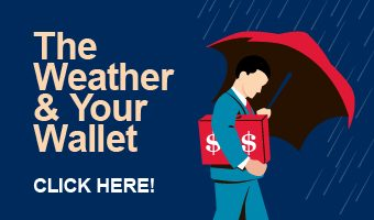 The Weather and Your Wallet - Click Here!