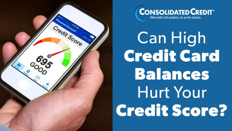 How High Credit Card Balances Hurt Your Credit Score